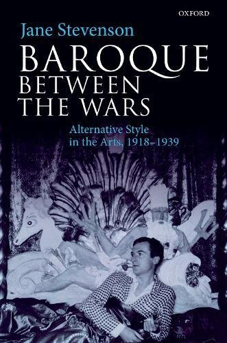 Baroque between the Wars: Alternative Style in the Arts, 1918-1939 por Jane Stevenson