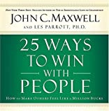 25 Ways to Win With People by John C Maxwell (2006-10-20)