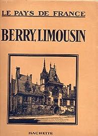 Le pays de France, n°17 : Berry Limousin par Revue Pays de France