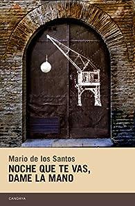 Noche que te vas, dame la mano par  Mario de los Santos Aparicio