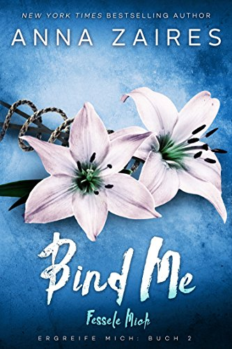 Bind Me - Fessele Mich (Ergreife Mich 2)