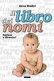 Scarica Libro Il libro dei nomi italiani e stranieri (PDF,EPUB,MOBI) Online Italiano Gratis