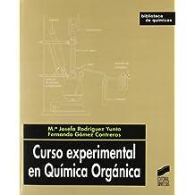 Curso experimental en Quimica Organica/ Experimental Course in Organic Chemistry (Biblioteca De Quimicas) by Maria Josefa Rodriguez Yunta (2008-06-30)
