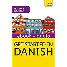 Get Started in Danish Absolute Beginner Course: Enhanced Edition (English Edition)