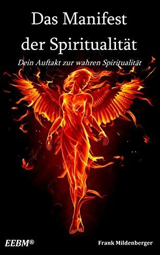 Das Manifest der Spiritualität: Dein Auftakt zur wahren Spiritualität (Prana Herz)