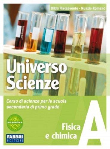 Universo scienze. Tomo A. Con L'apprendista scienziato. Per la Scuola media