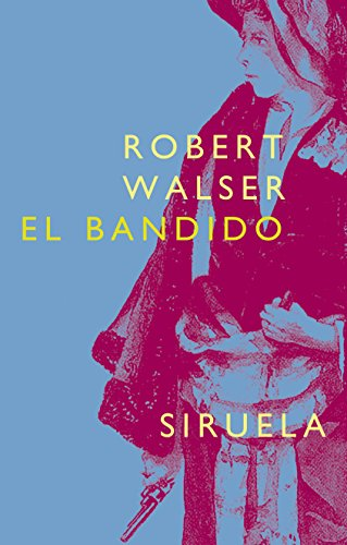 El bandido (Libros del Tiempo nº 176) por Robert Walser