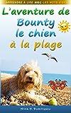 Telecharger Livres L aventure de Bounty le chien a la plage Apprendre a lire avec les Mots d Or t 1 (PDF,EPUB,MOBI) gratuits en Francaise