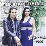 La Vida Pasa Si-4 6 by Alborada Flamenca (2012-05-15)