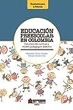 Educación Preescolar en Colombia: Estructura del currículo y módelo pedagógico - didáctico