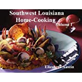 Southwest Louisiana Home-Cooking Vol. 1 (English Edition)