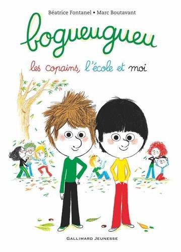 Bogueugueu : les copains, l'école et moi