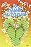 été des mystères (L') : Le club des tongs. 1 | Richardson, Ellen. Auteur