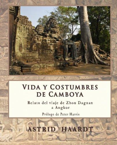 Vida y Costumbres de Camboya: Relato del viaje de Zhou Daguan a Angkor