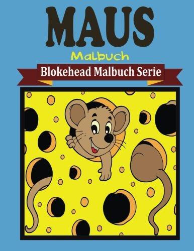 Maus Malbuch (Blokehead Malbuch Serie)