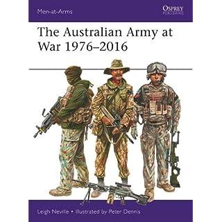 The Australian Army at War 1976-2016 (Men at Arms Series, Band 526)