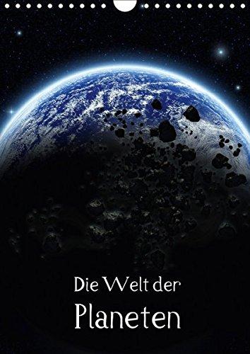 Die Welt der Planeten (Wandkalender 2017 DIN A4 hoch): Planeten - Die unendlichen Welten (Monatskalender, 14 Seiten ) (CALVENDO Wissenschaft)