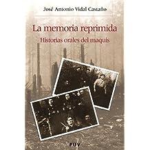 La memoria reprimida: Historias orales del maquis (Història i Memòria del Franquisme)