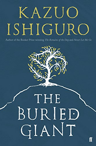 The Buried Giant (Faber & Faber Fiction)