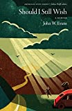 Front cover for the book Should I Still Wish by John W. Evans