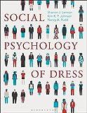 Social Psychology of Dress - Sharron J. Lennon, Kim K. P. Johnson, Nancy A. Rudd