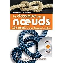 Le classique des noeuds : 130 noeuds, le savoir faire pour les réaliser (DVD Inclus)