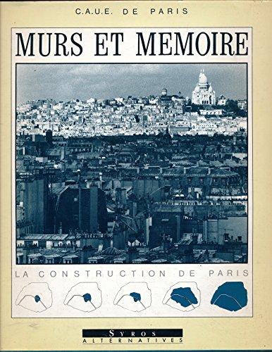 Murs et mémoire : La construction de Paris - Photographies de Véronique Willemin
