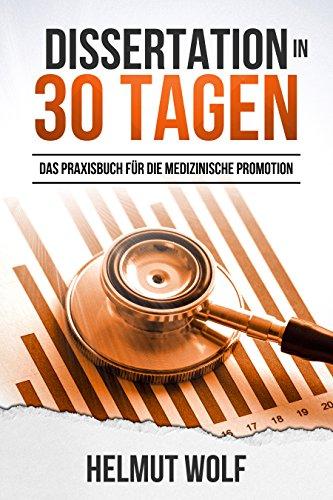 Dissertation in 30 Tagen: Das Praxisbuch für die medizinische Promotion