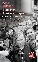1940-1945 Années érotiques tome 2 : de la grande prostituée à la revanche des mâles
