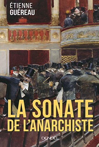 La Sonate de l'anarchiste (ROMANS FRANCAIS) par Etienne Guéreau
