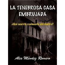 La tenebrosa Casa Embrujada (Spanish Edition)