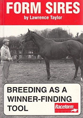 Form Sires: Breeding as a Tool to Winner-finding por Lawrence Taylor