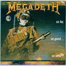 So Far So Good So What ! by Megadeth (1998-03-16)