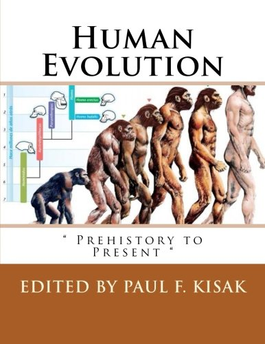 Human Evolution: Prehistory to Present por Edited by Paul F. Kisak