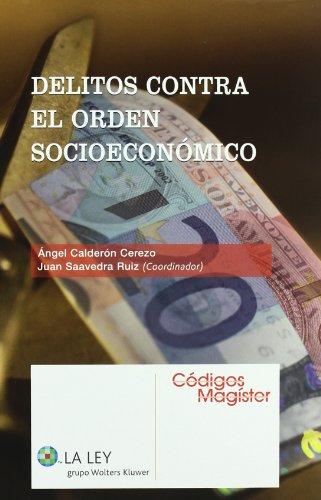 Delitos contra el orden socioeconómico (Códigos magister) por Ángel Calderón Cerezo