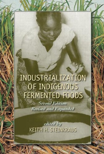 Industrialization of Indigenous Fermented Foods, Revised and Expanded (Food Science and Technology)
