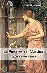 La Cité d'Albâtre, tome 3 : Le Porphyre et l'Albâtre par Pucciano