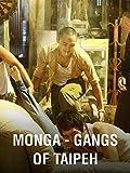 Monga – Gangs of Taipeh
