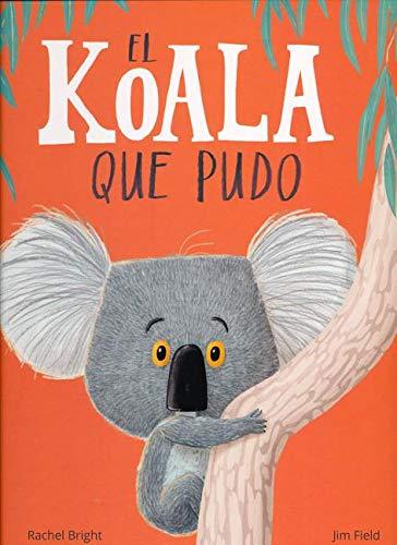 El koala que pudo (Álbumes ilustrados) por Rachel Bright