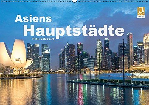 Asiens Hauptstädte (Wandkalender 2019 DIN A2 quer): 12 faszinierende asiatische Groß- und Hauptstädte in einem Kalender von Peter Schickert (Monatskalender, 14 Seiten ) (CALVENDO Orte)