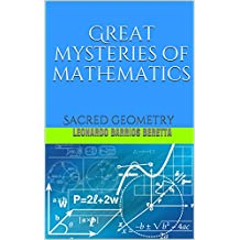 Great mysteries of mathematics: Sacred geometry (English Edition)