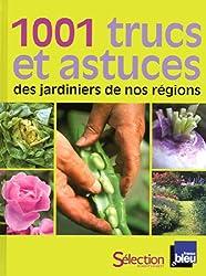 1001 TRUCS ET ASTUCES DES JARDINIERS DE REGION