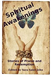 Spiritual Awakenings: Stories of Praise and Redemption (English Edition)