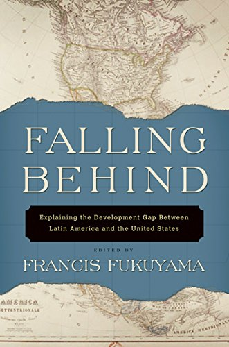 Falling Behind: Explaining the Development Gap Between Latin America and the United States (English Edition)