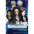 The Great Mathematicians: Unravelling the Mysteries of the Universe