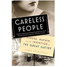 Careless People: Murder, Mayhem, and the Invention of the Great Gatsby by Sarah Churchwell (2015-01-27)