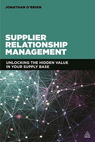 Supplier Relationship Management: Unlocking the Hidden Value in Your Supply Base por Jonathan O'Brien