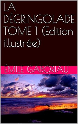 LA DÉGRINGOLADE TOME 1 (Edition illustrée)