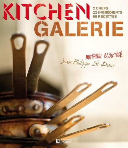kitchen-galerie-2-chefs-22-ingrdients-88-recettes-by-mathieu-cloutier-august-272012