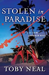 Stolen in Paradise by Toby Neal (2013-04-29)